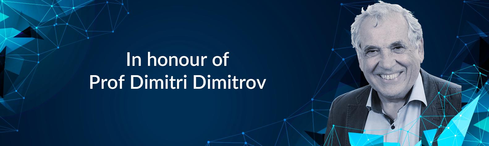 In honor of Prof Dimmitri Dimitrov